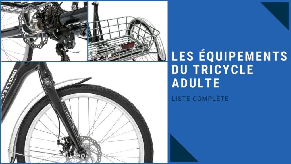 liste des équipements et accessoires des tricycles adultes
