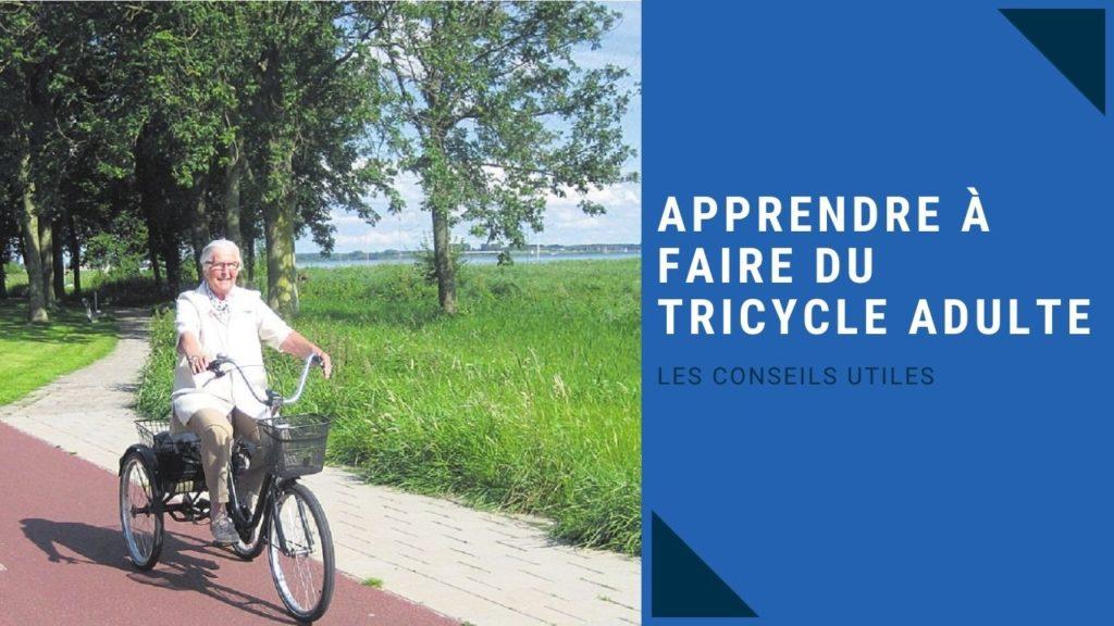 guide complet pour apprendre à conduire un tricycle adulte